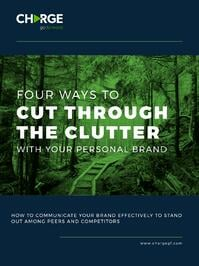 Four Ways to Cut Through the Clutter with your Personal Brand.jpg